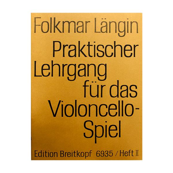 Folkmar Längin Praktischer Lehrgang für das Violoncello Spiel