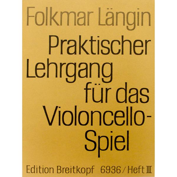 Folkmar Langin Praktischer Lehrgang für das Violoncello-Spiel Heft III