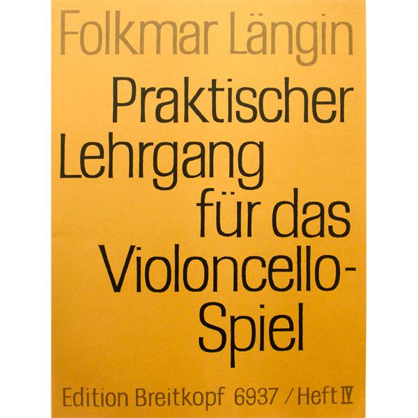 Folkmar Langin Praktischer Lehrgang fur das Violoncello-Spiel Heft IV