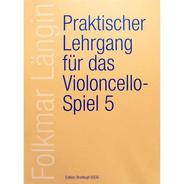 Folkmar Langin Praktischer Lehrgang fur das Violoncello-Spiel Heft V
