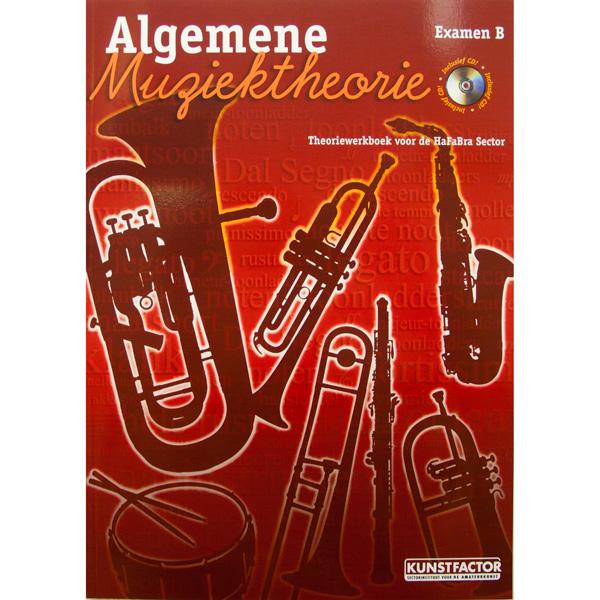 Algemene Muziektheorie Examen B Theoriewerkboek voor de HaFaBra Sector met CD