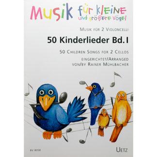 50 Kinderlieder Bd.1 Musik für kleine und grossere Vögel Violoncelli
