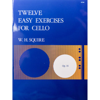 Twelve easy exercises for cello Op.18 W.H. Squire