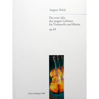 Das erste Jahr des jungen Cellisten für Violoncello und Klavier op. 63 - August Nölck
