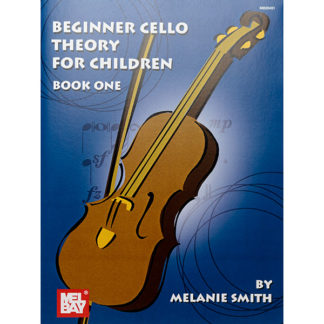 Beginner Cello theory for Children Book One by Melanie Smith