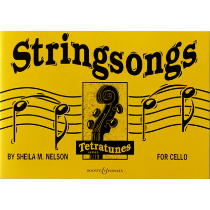 Stringsongs for Cello by Sheila M. Nelson