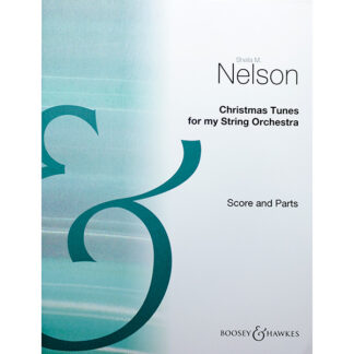 Sheila M. Nelson Christmas Tunes for my String Orchestra (score and parts)