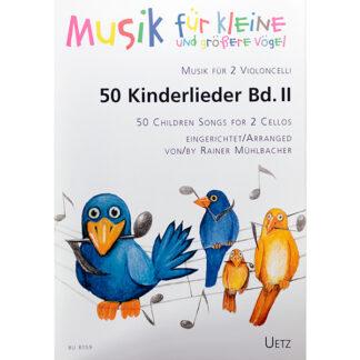 Musik für kleine und grössere Vögel 50 Kinderlieder Band II für 2 violoncelli
