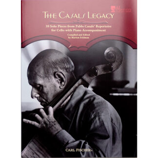 The Casals Legacy 10 Solo Pieces for Cello and Piano